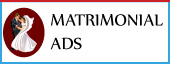 view Matrimonial advertisement booking in india's leading english , hindi newspapers,view matrimonial Ads sample here
